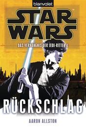 Star Wars. Das Verhängnis der Jedi-Ritter 4. Rückschlag