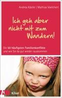 Andrea Kästle: Ich geh aber nicht mit zum Wandern! ★★★