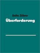 Anita Zöhrer: Überforderung