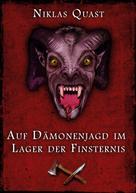 Niklas Quast: Auf Dämonenjagd im Lager der Finsternis