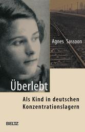 Überlebt - Als Kind in deutschen Konzentrationslagern