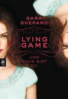 Sara Shepard: LYING GAME - Und raus bist du ★★★★
