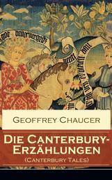 Die Canterbury-Erzählungen (Canterbury Tales) - Berühmte mittelalterliche Geschichten von der höfischen Liebe, von Verrat und Habsucht