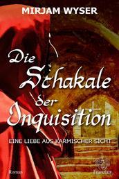 Die Schakale der Inquisition - Eine Liebe aus karmischer Sicht