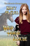 Nancy M. Bell: Wild Horse Rescue