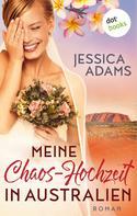 Jessica Adams: Meine Chaos-Hochzeit in Australien