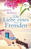 Anita Burgh: Die Liebe eines Fremden
