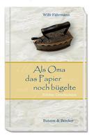 Willi Fährmann: Als Oma das Papier noch bügelte ★★★★