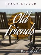 Tracy Kidder: Old Friends