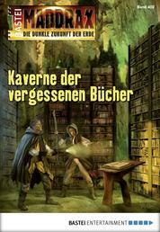 Maddrax - Folge 402 - Kaverne der vergessenen Bücher