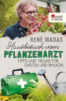René Wadas: Hausbesuch vom Pflanzenarzt ★★★★