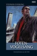 Stephan Everling: Totenvogelsang ★★★★