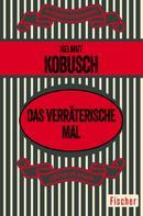 Helmut Kobusch: Das verräterische Mal