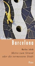Lesereise Barcelona - Metro zum Strand oder die vermessene Stadt