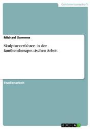 Skulpturverfahren in der familientherapeutischen Arbeit