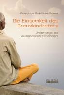 Friedrich Schütze-Quest: Die Einsamkeit des Grenzlandreiters