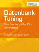 Guido Mühlwitz: Datenbank-Tuning - Slow Queries und MySQL-Performance