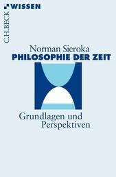 Philosophie der Zeit - Grundlagen und Perspektiven