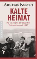 Andreas Kossert: Kalte Heimat ★★★★★