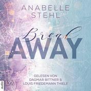 Breakaway - Away-Trilogie, Teil 1 (Ungekürzt)