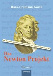 Das Newton Projekt - Nach 300 Jahren bewiesen: Newtons Geschichtsthese