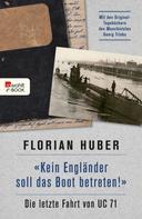 "Florian Huber: ""Kein Engländer soll das Boot betreten!"" ★★★★★"