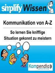 simplify Wissen - Kommunikation von A bis Z