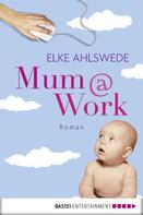 Elke Ahlswede: Mum@work ★★★★