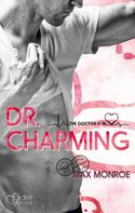 Max Monroe: The Doctor Is In!: Dr. Charming ★★★★