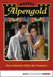 Alpengold - Folge 170 - Das verlorene Glück der Pranners