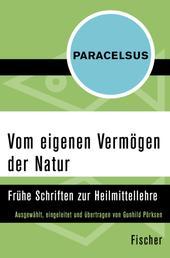 Vom eigenen Vermögen der Natur - Frühe Schriften zur Heilmittellehre