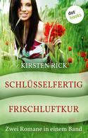 Kirsten Rick: Schlüsselfertig & Frischluftkur ★★★