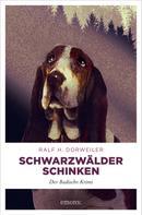 Ralf H Dorweiler: Schwarzwälder Schinken ★★★★