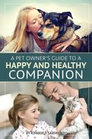 Kimberly Sarmiento: A Pet Owner's Guide to a Happy and Healthy Companion