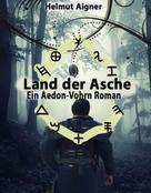Helmut Aigner: Land der Asche