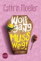 Cathrin Moeller: Wolfgang muss weg! ★★★★