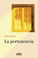 Gema Nieto: La pertenencia (Caballo de Troya 2016, 1)