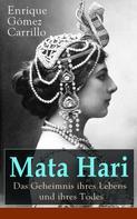 Enrique Gómez Carrillo: Mata Hari: Das Geheimnis ihres Lebens und ihres Todes ★★★