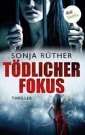 Sonja Rüther: Tödlicher Fokus ★★★★