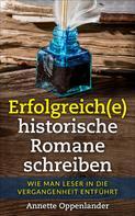 Annette Oppenlander: Erfolgreich(e) historische Romane schreiben