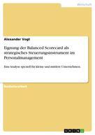 Alexander Vogt: Eignung der Balanced Scorecard als strategisches Steuerungsinstrument im Personalmanagement