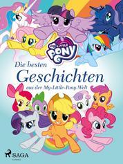 My Little Pony - Die besten Geschichten aus der My-Little-Pony-Welt