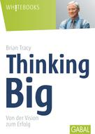 Brian Tracy: Thinking Big ★★★★★