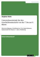 Stephan Holm: Unterrichtsentwürfe für den Geschichtsunterricht von der 7. bis zur 9. Klasse