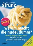 Ulrich Strunz: Warum macht die Nudel dumm? ★★★★