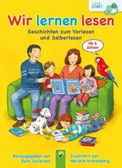 Wir lernen lesen - Geschichten zum Vorlesen und Selberlesen