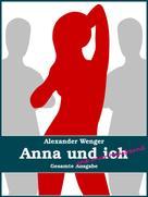 Alexander Wenger: Anna und ich und unser Hausfreund ★★★★★