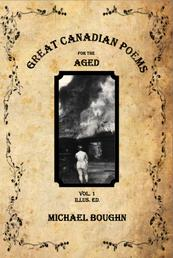 Great Canadian Poems for the Aged Vol 1 Illus. Ed.