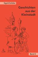 Sigrid Schüler: Geschichten aus der Kleinstadt, Band 4