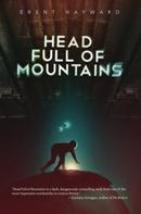 Brent Hayward: Head Full of Mountains